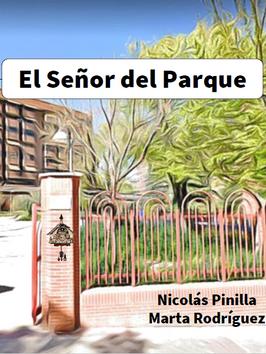 2020_06_27. El señor del Parque. Nicolás Pinilla y Marta Rodríguez..PNG