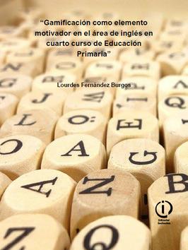 Gamificación como elemento motivador en el área de inglés en cuarto curso de Educación Primaria