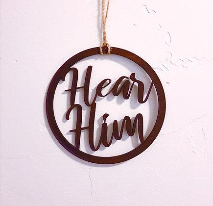 Hear Him Christmas Ornament