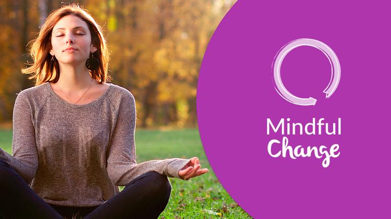 MINDFUL CHANGE - CURSO BASADO EN MINDFULNESS, COMPASIÓN Y REGULACIÓN EMOCIONAL