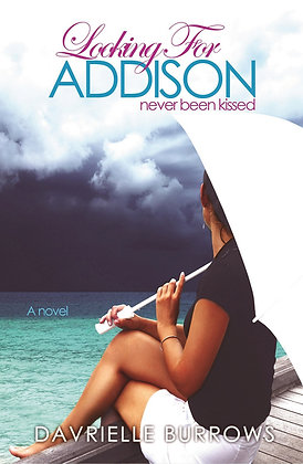 Looking For Addison-Never Been Kissed