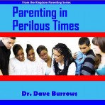 Parenting In Perilous Times