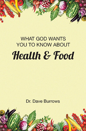 What God Wants You to Know About Food and Health