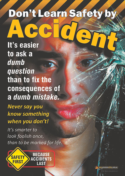 Don't Learn Safety by Accident Safety Posters