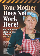 Your Mother Does Not Work Here Safety Posters