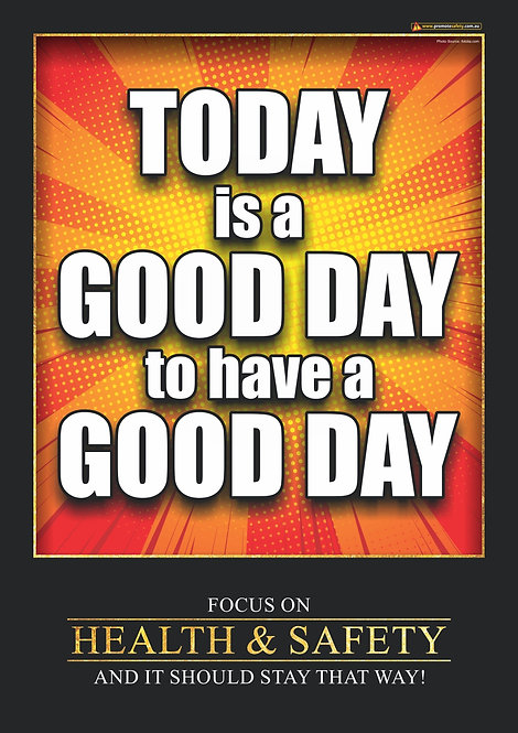 A Good Day to Have a Good Day Safety Posters