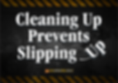 Cleaning Up Slipping Up Safety Slogan Th