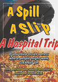 Spill Slip Hospital Trip Safety Poster.j