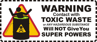 Promote Safety Toxic Waste Super Powers.