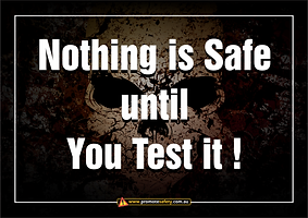 Nothing Safe You Test It Safety Slogan T