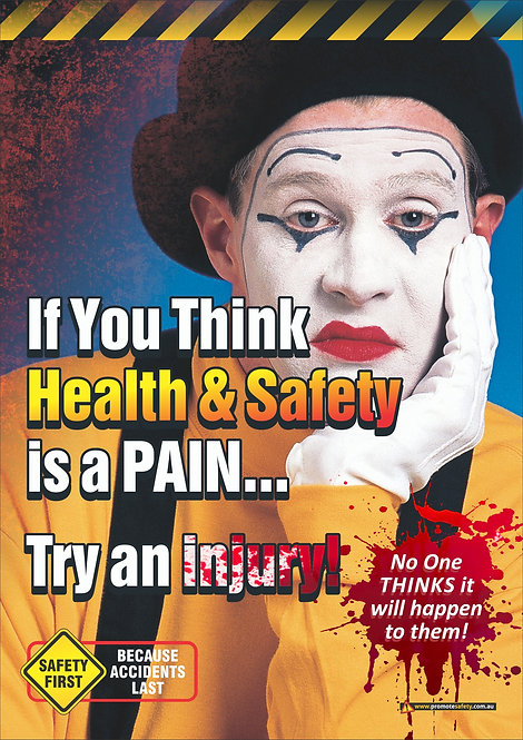 If You Think H&S is a Pain #1 Safety Posters