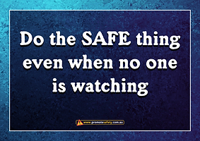 Do Safe Thing No One Watching Safety Slo