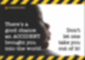 Accident Into the World Safety Slogan Th