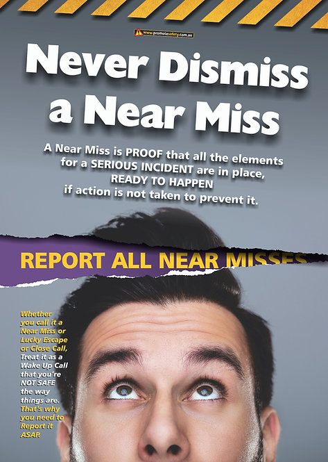 Never Dismiss a Near Miss Safety Posters