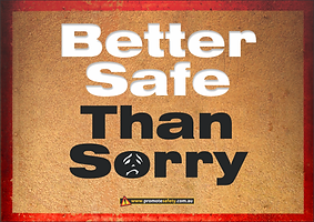 Better Safe Than Sorry Safety Slogan Thu