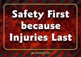 Safety First Injuries Last Safety Slogan