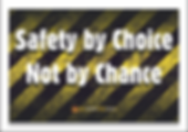 Safety By Choice Not Chance Safety Sloga