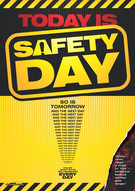 Today is Safety Day Safety Posters