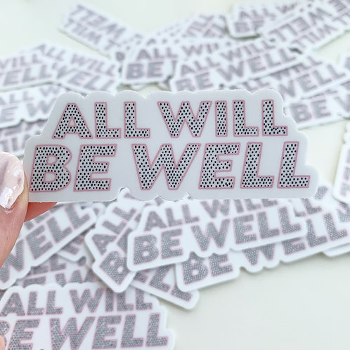 All Will Be Well sticker