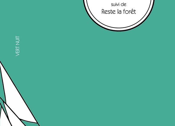 Cécile Delalandre, La Bézote, suivi de Reste la forêt