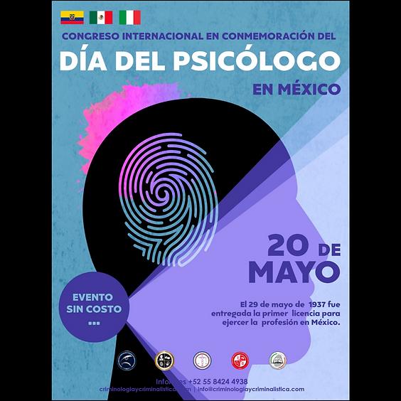 Congreso Internacional en conmemoración por el día del psicólogo en México. Enfoque jurídico, criminológico y forense
