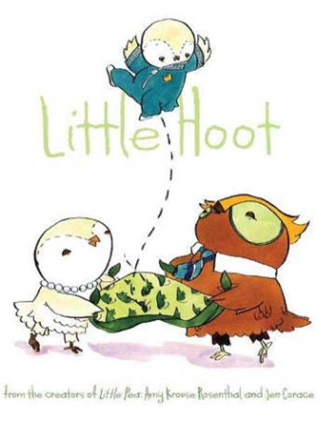 Little Hoot By Amy Krouse Rosenthal; Illustrated By Jen Corace