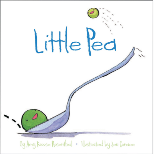 Little Pea By Amy Krouse Rosenthal; Illustrated By Jen Corace