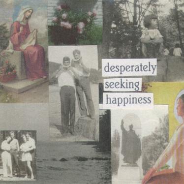 Desperately Seeking Hapiness