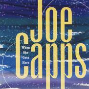Joe Capps - When She Gets Here
