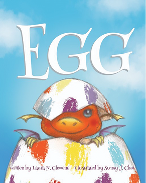Children's Book EGG, by Laura N. Clemet and Sunny J. Choi