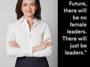 WITH THE RIGHT SUPPORT, WOMEN CAN BE EXCELLENT LEADERS