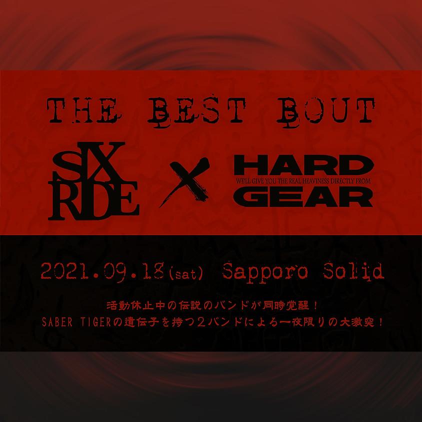 THE BEST BOUT - SIXRIDE vs HARD GEAR