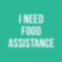 I NEED FOOD ASSISTANCE.png