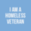 I AM A HOMELESS VETERAN.png