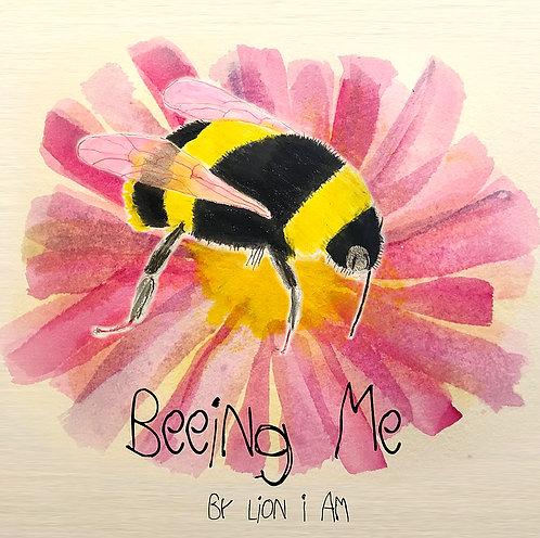 Beeing Me   (coming soon)