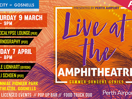 Feb - April 2019 - Live at the Amphitheatre, City of Gosnells