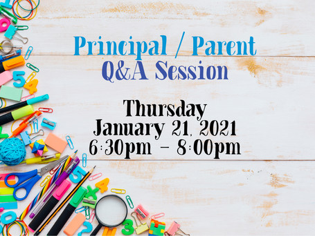 Virtual Principal / Parent Q&A Session - January 21st at 6:30pm!