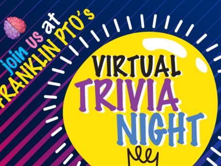 Franklin PTO's Virtual Trivia Night: Thursday, Feb. 25th 8-10pm