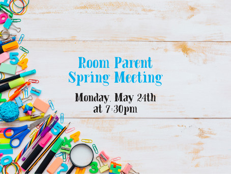 Room Parent Spring Meeting - May 24th at 7:30pm