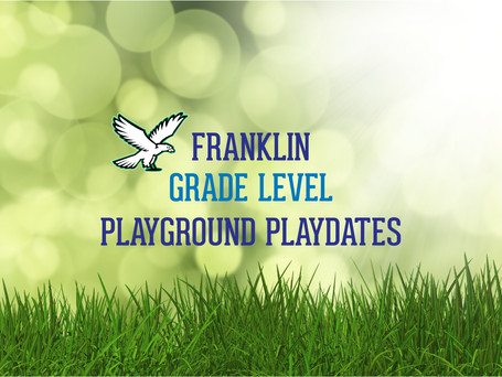 Franklin Grade Level DLA & In-person Playground Playdates (April 29th - May 7th)!
