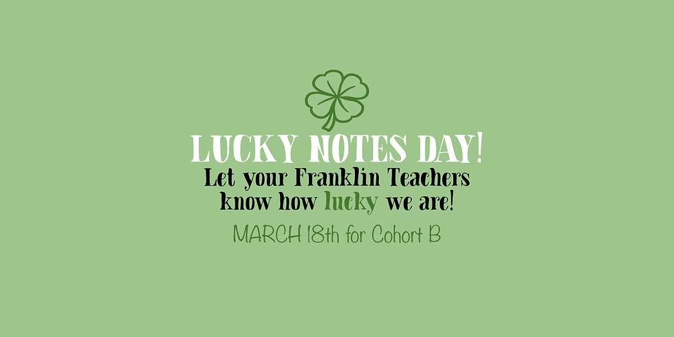 Lucky Notes Day!  Cohort B