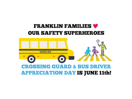 Crossing Guard & Bus Driver Appreciation Day is Friday, June 11th!