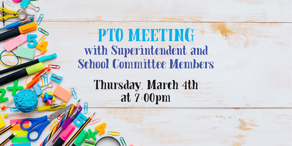 PTO Meeting with Superintendent & School Committee Members