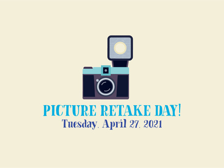 Picture Retake Day - Tuesday, April 27, 2021!