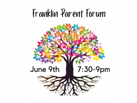 Franklin Parent Forum: Reflection & Collective Action - Wednesday, June 9th, 7:30-9pm
