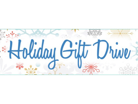 Holiday Gift Drive Begins Today! November 12 - December 15