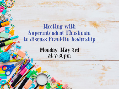 Meeting with Superintendent Fleishman to discuss Franklin Leadership