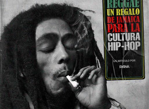 Reggae: Un regalo de Jamaica para la cultura Hip-Hop.