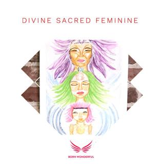 Awakening The Divine Sacred Feminine
