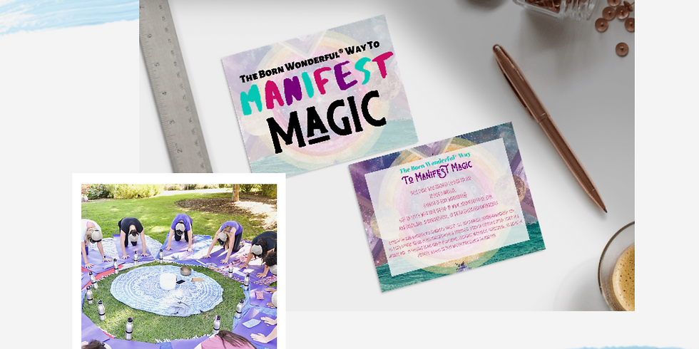 Born Wonderful® Way To Manifest Magic